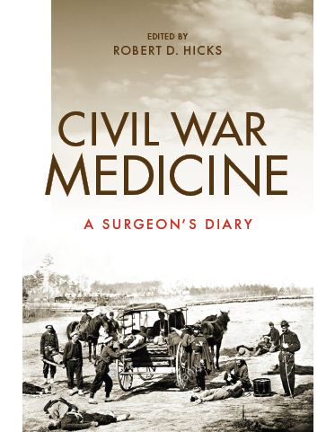 Civil War Medicine - A Surgeon's Diary